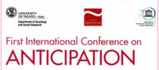 First International Conference on ANTICIPATION